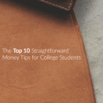 The Top 10 Straightforward Money Tips for College Students