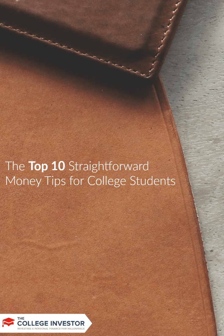 Here are the top 10 money tips for college students, including avoiding student loan debt and learning how to get started investing.