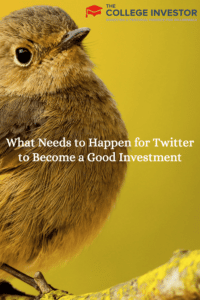 What Needs to Happen for Twitter to Become a Good Investment