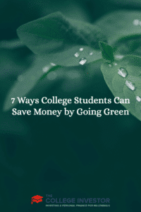 7 Ways College Students Can Save Money by Going Green