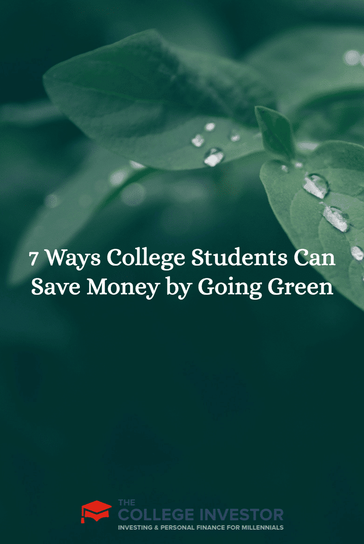 College students can save money by going green. Here are some ways you can keep more dough in your wallet while protecting the environment.