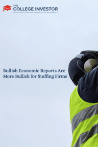 Bullish Economic Reports Are More Bullish for Staffing Firms
