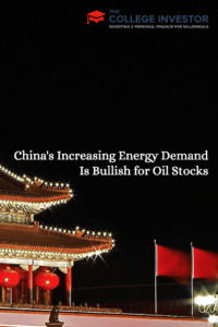China's Increasing Energy Demand Is Bullish for Oil Stocks