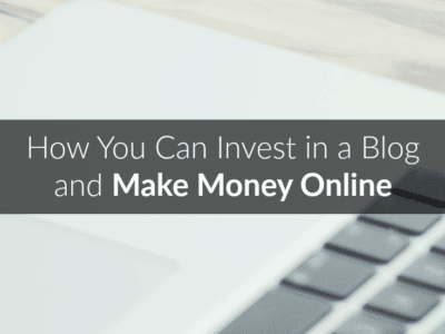 How You Can Invest in a Blog and Make Money Online