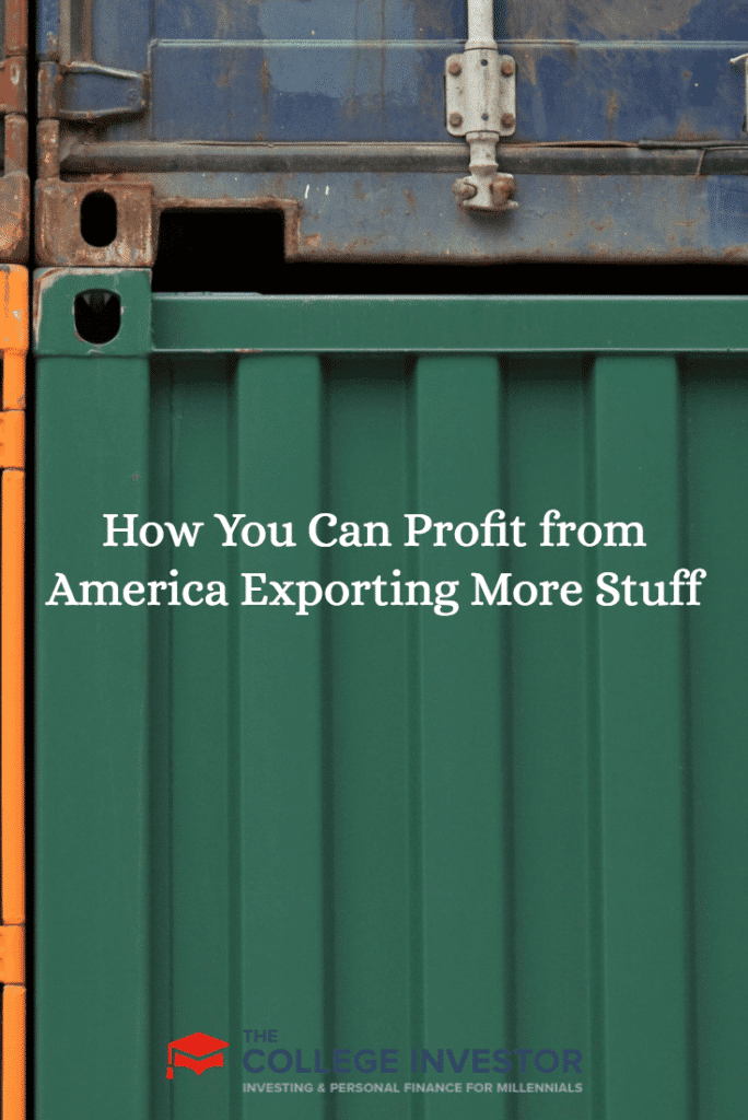 How You Can Profit from America Exporting More Stuff