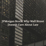 JPMorgan Stock: Why Wall Street Doesn't Care About Law