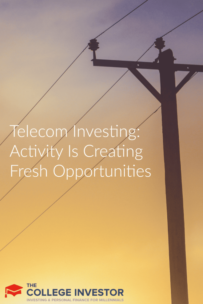 Telecom Investing: Activity Is Creating Fresh Opportunities