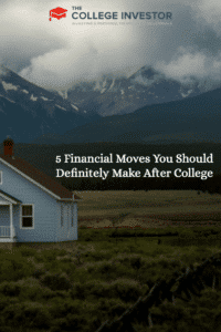 5 Financial Moves You Should Definitely Make After College