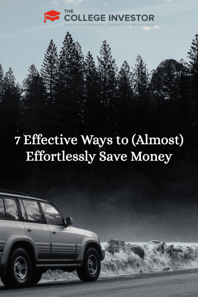 7 Effective Ways to (Almost) Effortlessly Save Money