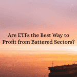Are ETFs the Best Way to Profit from Battered Sectors?