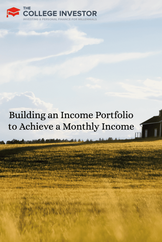 Building an Income Portfolio to Achieve a Monthly Income