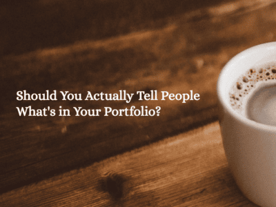 Should You Actually Tell People What's in Your Portfolio?