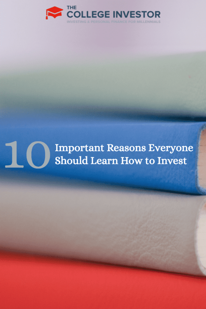 10 Important Reasons Everyone Should Learn How to Invest