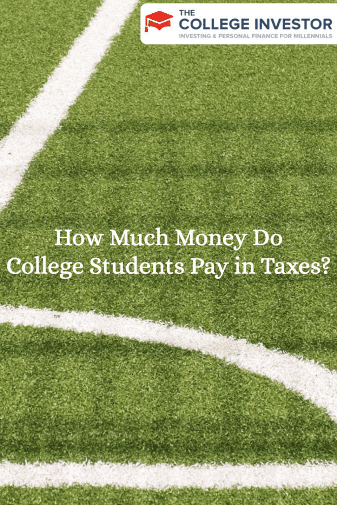 How Much Money Do College Students Pay in Taxes?