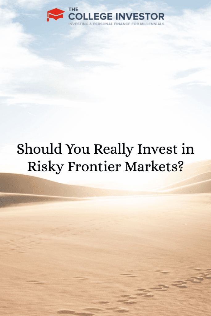 Should You Really Invest in Risky Frontier Markets?