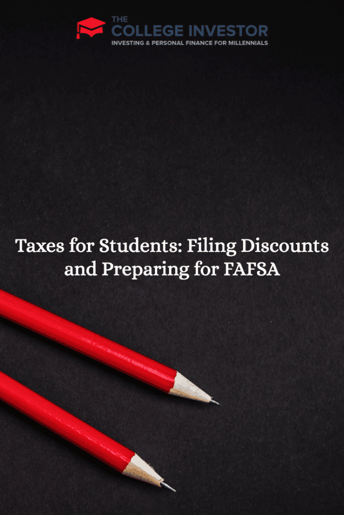 Taxes for Students: Filing Discounts and Preparing for FAFSA