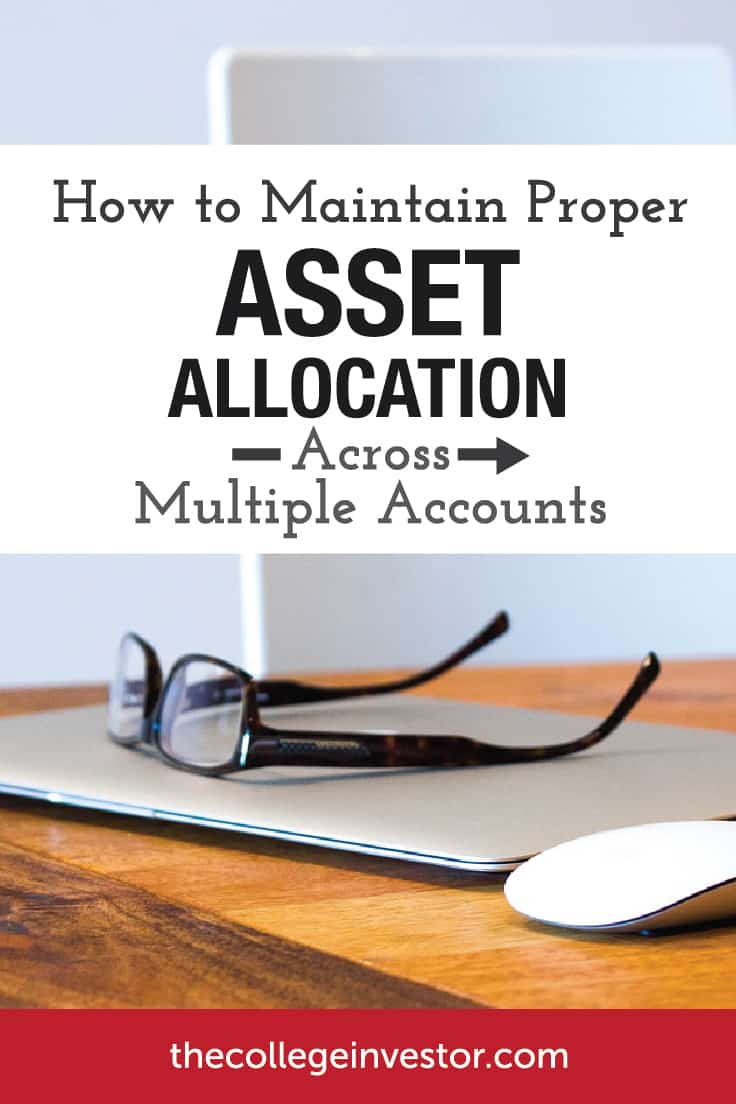 How To Maintain Proper Asset Allocation With Multiple Investing Accounts