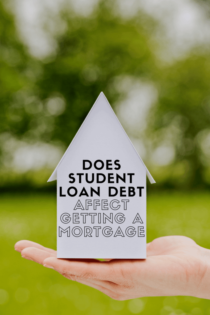 Does Student Loan Debt Affect Getting A Mortgage