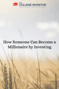 How Someone Can Become a Millionaire by Investing