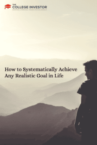 How to Systematically Achieve Any Realistic Goal in Life