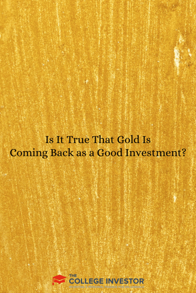 Is It True That Gold Is Coming Back as a Good Investment?
