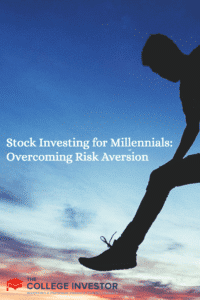 Stock Investing for Millennials: Overcoming Risk Aversion