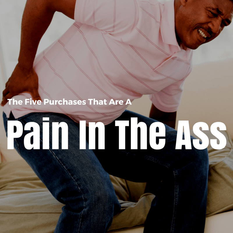 Pain In The Ass Purchases