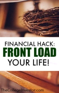 Front loading your life is a financial hack that empowers you to save as much as possible early on by living frugally and making certain sacrifices.