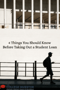 4 Things You Should Know Before Taking Out a Student Loan