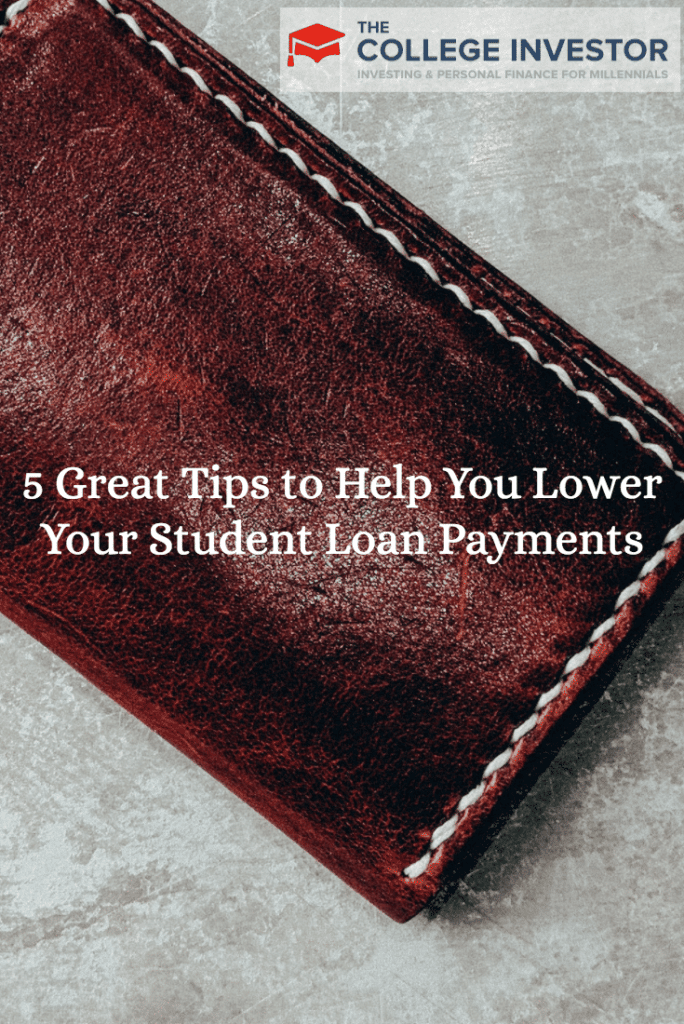 5 Great Tips to Help You Lower Your Student Loan Payments
