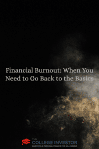 Financial Burnout: When You Need to Go Back to the Basics