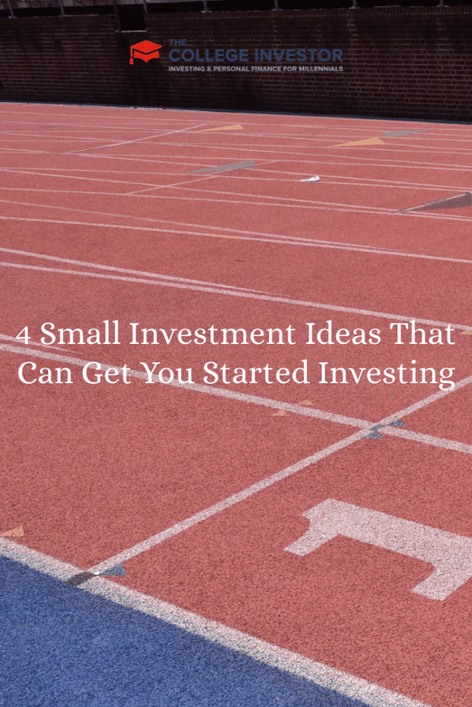4 Small Investment Ideas That Can Get You Started Investing