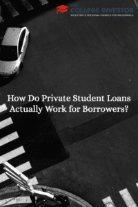 How Do Private Student Loans Actually Work for Borrowers?