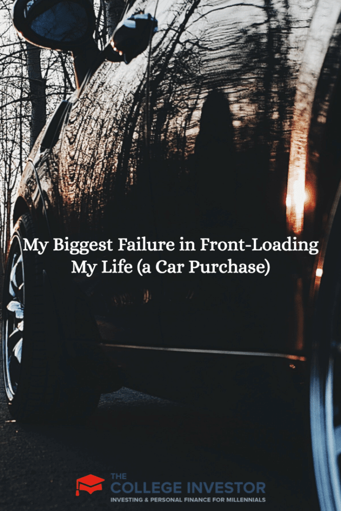 My Biggest Failure in Front-Loading My Life (a Car Purchase)