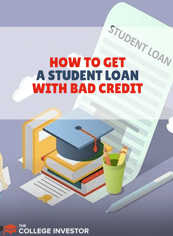 How Someone Can Get a Student Loan with Bad Credit