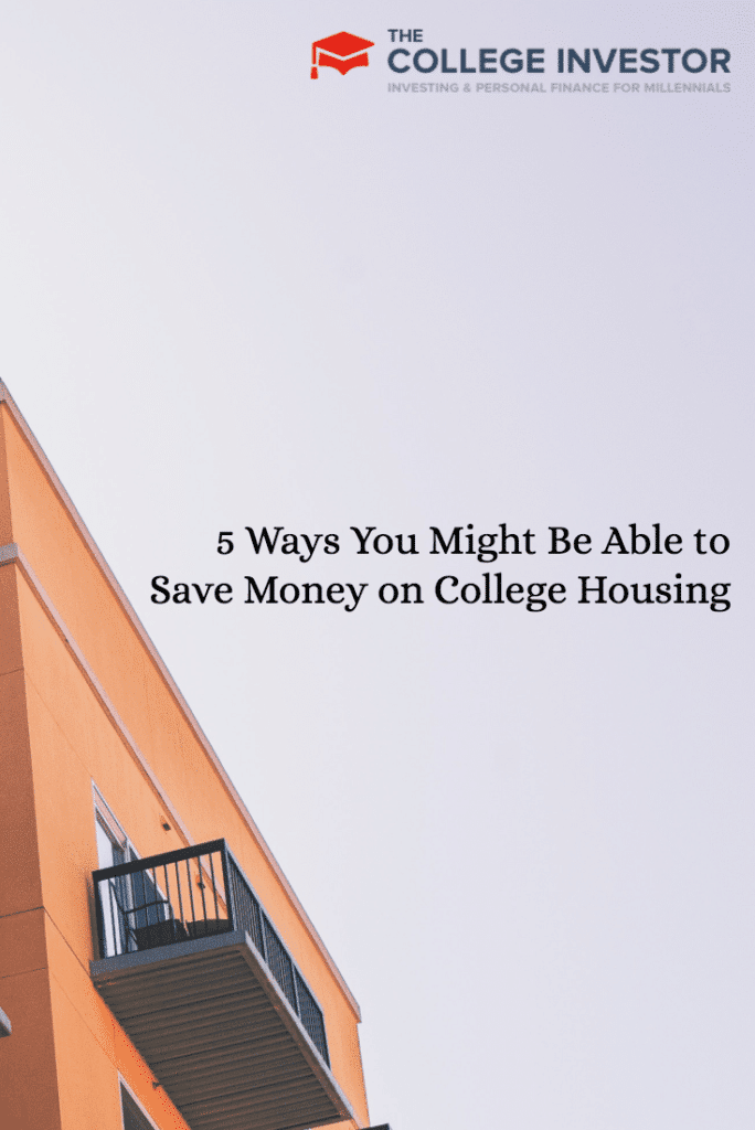 5 Ways You Might Be Able to Save Money on College Housing