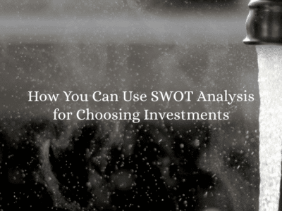 How You Can Use SWOT Analysis for Choosing Investments
