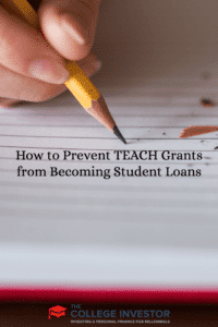 How to Prevent TEACH Grants from Becoming Student Loans
