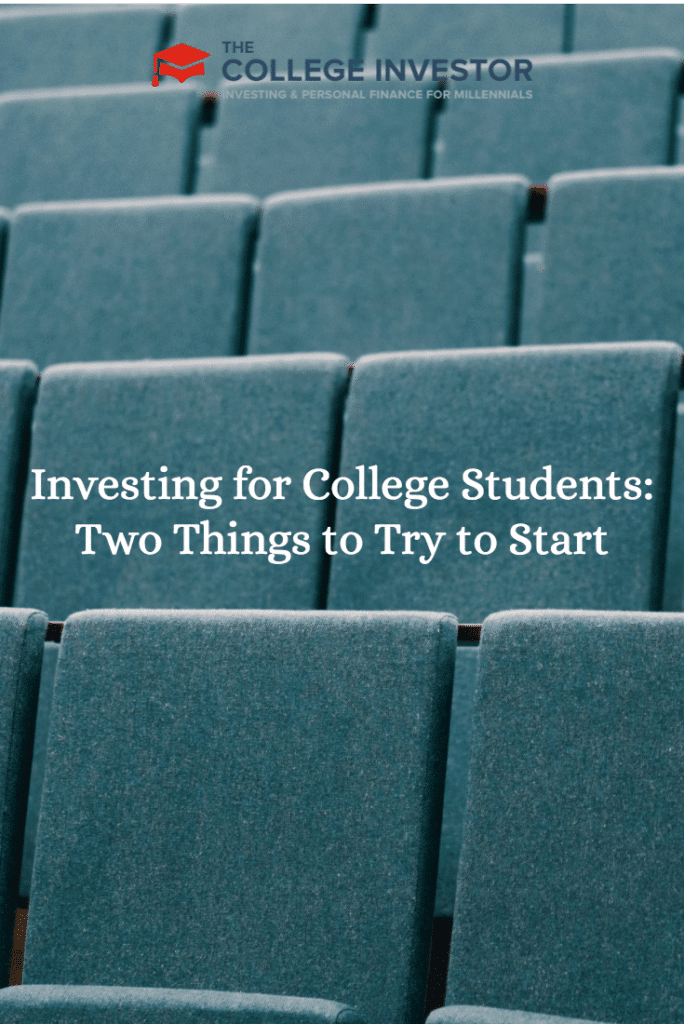 Investing for College Students: Two Things to Try to Start