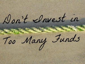dont invest in too many funds