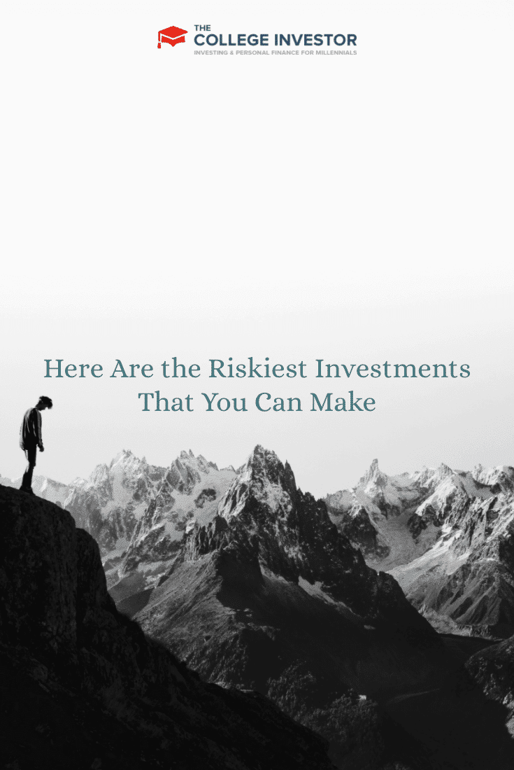 Here Are the Riskiest Investments That You Can Make