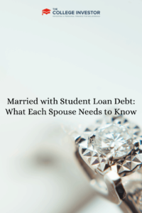 Married with Student Loan Debt: What Each Spouse Needs to Know