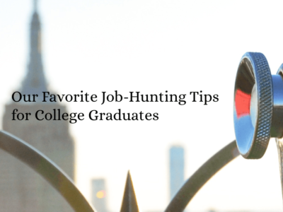 Our Favorite Job-Hunting Tips for College Graduates