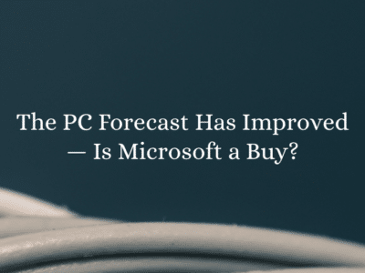 The PC Forecast Has Improved — Is Microsoft a Buy?