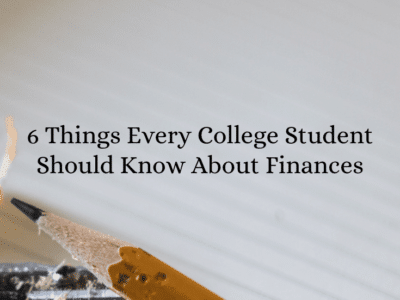 6 Things Every College Student Should Know About Finances