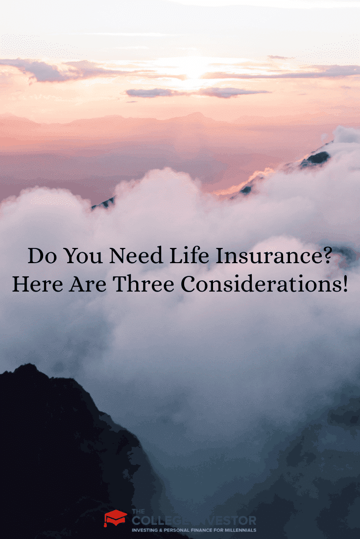 Do You Need Life Insurance? Here Are Three Considerations!