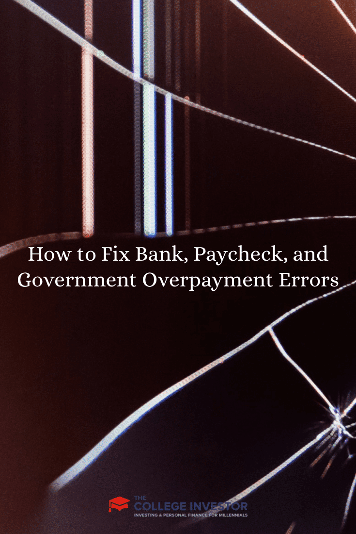 How to Fix Bank, Paycheck, and Government Overpayment Errors
