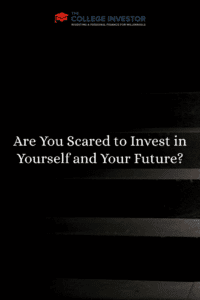 Are You Scared to Invest in Yourself and Your Future?