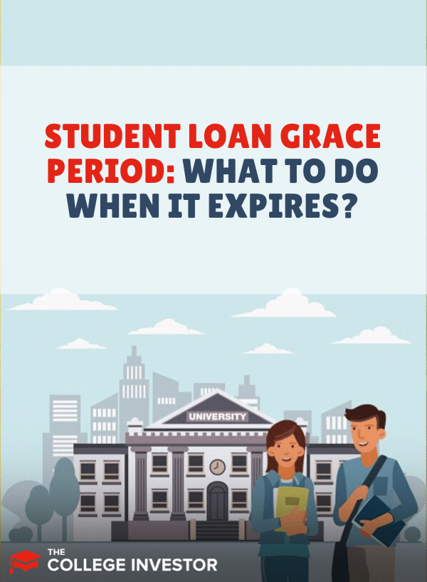 Student Loan Grace Period: What To Do When It Expires?