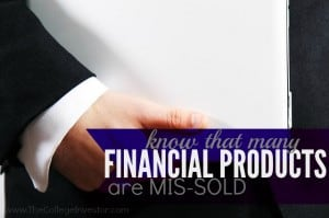 Many Financial Products are Mis-Sold